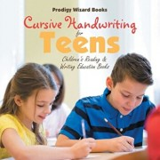 Cursive Handwriting for Teens: Children's Reading & Writing Education Books, Paperback/Prodigy Wizard Books