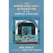 The Human Soul (Lost) in Transition at the Dawn of a New Era, Paperback/Erel Shalit