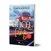 Daca fug - Cunoasterea adevarului poate fi o sursa de suferinta'/Terri Blackstock