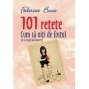 101 Retete cum sa uiti de fostul si sa mergi mai departe - Federico Bosco
