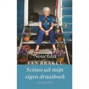 Scènes uit mijn eigen draaiboek - Nouchka van Brakel