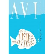 What Do Fish Have to Do with Anything?: And Other Stories, Paperback