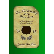 One Pot Witchery - Stone Soup: The Hidden Grimoire Of The Kitchen Hedge Witch, Paperback/Kara Vonovich
