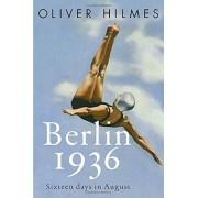 Berlin 1936: Sixteen Days in August, Hardcover