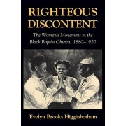 Righteous Discontent: The Women's Movement in the Black Baptist Church, 1880-1920, Paperback/Evelyn Brooks Higginbotham