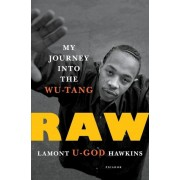 Raw: My Journey Into the Wu-Tang, Hardcover