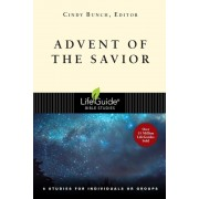 Advent of the Savior: 6 Studies for Individuals and Groups, Paperback