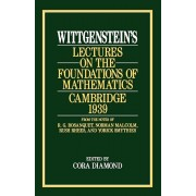 Wittgenstein's Lectures on the Foundations of Mathematics, Cambridge, 1939, Paperback/Ludwig Wittgenstein