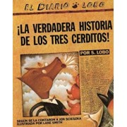 The True Story of the 3 Little Pigs/!La Verdadera Historia de Los Tres Cerditos!, Paperback/Jon Scieszka