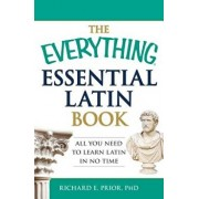 The Everything Essential Latin Book: All You Need to Learn Latin in No Time, Paperback/Richard E. Prior