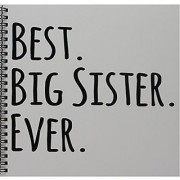 3dRose db_151535_1 Best Big Sister Ever Gifts for Elder and Older Siblings Text Drawing Book 8 by 8-Inch Black