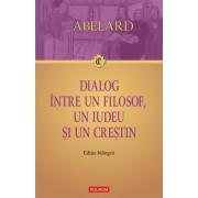 Dialog intre un filosof, un iudeu si un crestin. Dialogus inter philosophum, iudaeum et christianum. Editie bilingva (eBook)