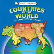 Basher Geography: Countries of the World: An Atlas with Attitude, Hardcover