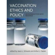 Vaccination Ethics and Policy - An Introduction with Readings (Schwartz Jason L. (Assistant Professor Yale School of Public Health))(Cartonat) (9780262035330)