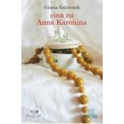 Cina cu Anna Karenina - Gloria Goldreich