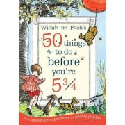 Winnie-the-Pooh's 50 things to do before you're 5 3/4, Paperback