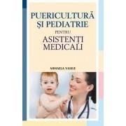 Puericultura si pediatrie pentru asistenti medicali - Editia a II-a