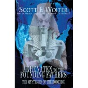 From Akhenaten to the Founding Fathers: The Mysteries of the Hooked X, Paperback