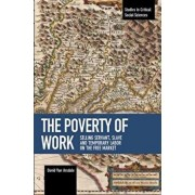 The Poverty of Work: Selling Servant, Slave and Temporary Labor on the Free Market, Paperback/David Van Arsdale