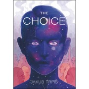 The Choice TRPIŠ(Jakub Trpiš)