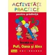Activitati practice pentru gradinita - Invata cu Pufi Oana si Alex
