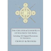 The Greater and Lesser Keys of Solomon the King, Hardcover