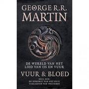 De wereld van het lied van ijs en vuur: Vuur en Bloed 1 De opkomst van het huis Targaryen van Westeros - George R.R. Martin