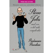 Steve Jobs, omul care a dat viata computerului. Oameni care au schimbat istoria/Pierdomenico Baccalario