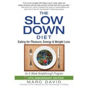 The Slow Down Diet: Eating for Pleasure, Energy, and Weight Loss, Paperback