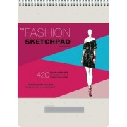 The Fashion Sketchpad: 420 Figure Templates for Designing Looks & Building Your Portfolio, Hardcover