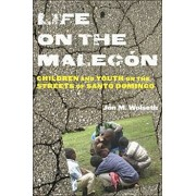 Life on the Malec n: Children and Youth on the Streets of Santo Domingo, Paperback/Jon M. Wolseth