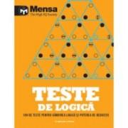 Mensa. Teste de logică. 180 de teste pentru gândirea logică și puterea de deducție