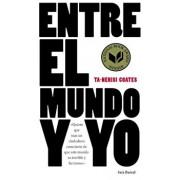 Entre el Mundo y Yo = Between the World and Me, Paperback/Coates
