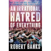 Irrational Hatred of Everything, Paperback