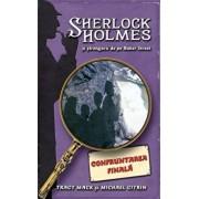 Confruntarea finala, Sherlock Holmes si strengarii de pe Baker Street, Vol. 4/Tracy Mack, Michael Citrin