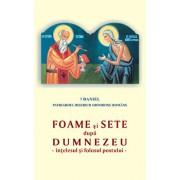 Foame si sete dupa Dumnezeu - intelesul si folosul postului/Preafericitul Parinte Patriarh Daniel