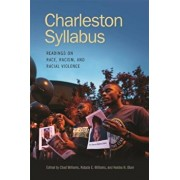 Charleston Syllabus: Readings on Race, Racism, and Racial Violence, Paperback/Chad Williams