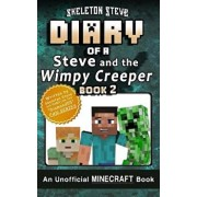 Diary of Minecraft Steve and the Wimpy Creeper - Book 2: Unofficial Minecraft Books for Kids, Teens, & Nerds - Adventure Fan Fiction Diary Series, Paperback/Skeleton Steve