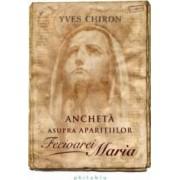 Ancheta asupra aparitiilor Fecioarei Maria - Yves Chiron