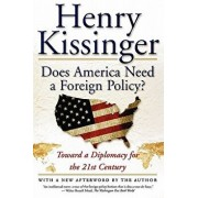 Does America Need a Foreign Policy?: Toward a Diplomacy for the 21st Century, Paperback/Henry Kissinger