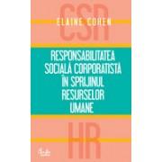 Responsabilitatea socială corporatistă în sprijinul resurselor umane .