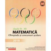Matematica. Olimpiade si concursuri scolare 2018. Clasele IX-XII autor Gabriela Bondoc