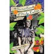 The Secret Book of Frida Kahlo, Paperback