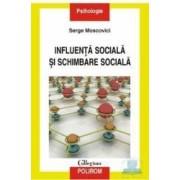 Influenta sociala si schimbare sociala - Serge Moscovici
