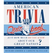 American Trivia Quiz Book: Just How Much Do You Know about Our Great Nation?, Paperback