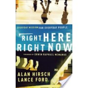 Right Here, Right Now - Everyday Mission for Everyday People (Hirsch Alan)(Paperback) (9780801072239)