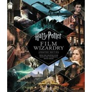 Harry Potter Film Wizardry: Updated Edition: From the Creative Team Behind the Celebrated Movie Series, Hardcover/Brian Sibley