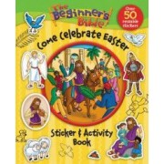 The Beginner S Bible Come Celebrate Easter Sticker and Activity Book