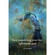 Een wandeling over het spirituele pad - Iris Schakel