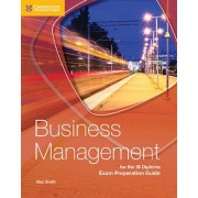 Business Management for the IB Diploma Exam Preparation Guide, Paperback/Alex Smith